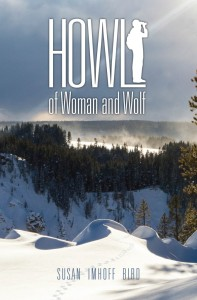 Susan Imhoff Bird's newest novel 'Howl: of Woman and Wolf' underscores  the mismanaged issue of wolves and the pervasive misperceptions about the animal.